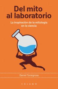 Del mito al laboratorio (Ed. Calamo)
